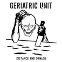 Distance & Damage - Vinile LP di Geriatric Unit