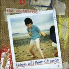 Things Will Never Change - CD Audio di Double Cross
