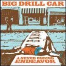 Never Ending Endeavour - Vinile LP di Big Drill Car