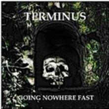 Going Nowhere Fast - CD Audio di Terminus