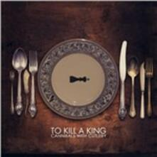 Cannibals with Cutlery - CD Audio di To Kill a King