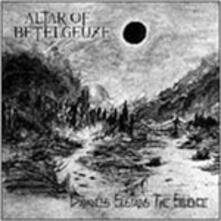 Darkness Sustains the Silence - CD Audio di Altar of Betelgeuze