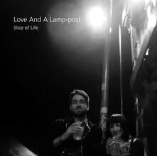 Love and a Lamp-Post - CD Audio di Slice of Life