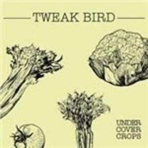 Undercover Crops - Vinile LP di Tweak Bird