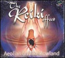 The Reiki Effect - CD Audio di Aeoliah,Mike Rowland