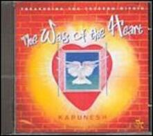 The Way of the Heart - CD Audio di Karunesh