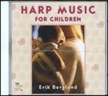 Harp Music for Children - CD Audio di Erik Berglund