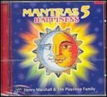 Mantras 5. Happiness - CD Audio di Henry Marshall