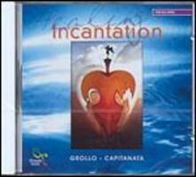 Healing Incantation - CD Audio di Alberto Grollo,Rino Capitanata