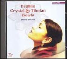 Healing Crystal & Tibetan Bowls - CD Audio di Danny Becher