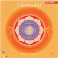 Bhakti Music. Narayana - CD Audio
