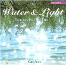 Water & Light. the Seven Dreams - CD Audio di Gioari