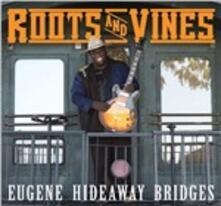 Roots and Vines - CD Audio di Eugene Bridges