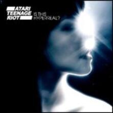 Is This Hyperreal? - CD Audio di Atari Teenage Riot