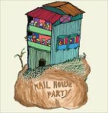 Nail House Party - CD Audio