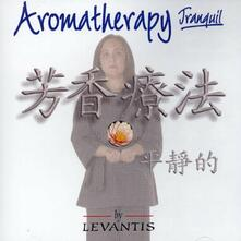 Aromatherapy. Tranquil - CD Audio di Levantis