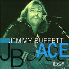 Ace - CD Audio di Jimmy Buffett