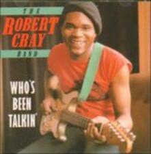 Who's Been Talkin' - CD Audio di Robert Cray