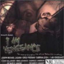 I Am Vengeance (Colonna Sonora) - CD Audio