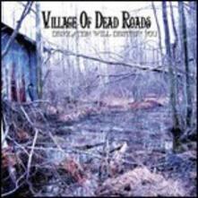 Desolation Will Destroy You - CD Audio di Village of Dead Roads