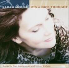 It's a Nice Thought - CD Audio di Sarah Moule