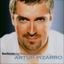 Sonate per pianoforte n.30, n.31, n.32 - SuperAudio CD ibrido di Ludwig van Beethoven,Artur Pizarro