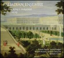 The Sun King's Paradise - Les Elemens - CD Audio di Palladian Ensemble