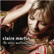 He Never Mentioned Love - CD Audio di Claire Martin