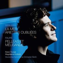 La mer - Ariettes oubliées / Prelude to Penelope - Pelléas et Mélisande - CD Audio di Claude Debussy,Gabriel Fauré,Deutsches Sinfonie-Orchester Berlino,Robin Ticciati