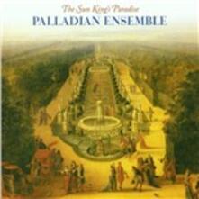 La musica al tempo del Re Sole - CD Audio di Palladian Ensemble