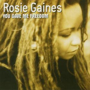 You Gave Me Freedom - CD Audio di Rosie Gaines