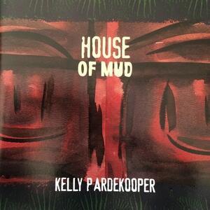 House of Mud - CD Audio di Kelly Pardekooper