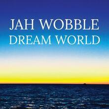 Dream World - Vinile LP di Jah Wobble