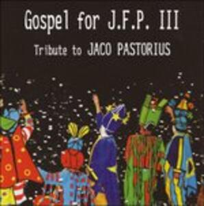 Gospel for JFP III. Tribute to Jaco Pastorius - CD Audio