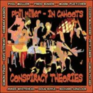 Conspiracy Theories - CD Audio di Phil Miller