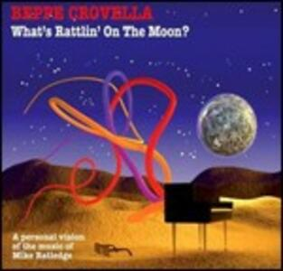 What's Rattling on the Moon? - CD Audio di Beppe Crovella