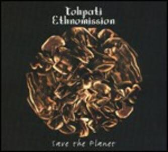 Save the Planet - CD Audio di Tohpati Ethnomission