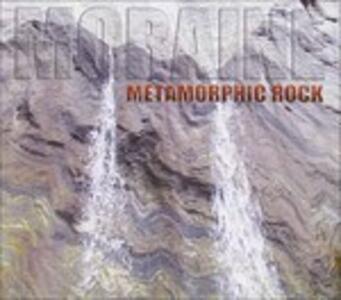 Metamorphic Rock - CD Audio di Moraine