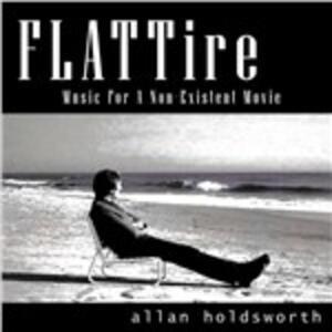Flattire. Music for a Non Existent Movie - CD Audio di Allan Holdsworth