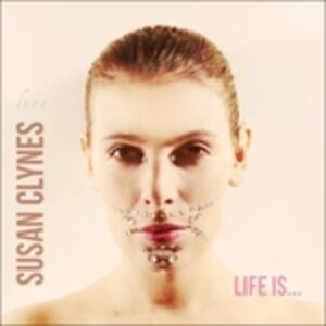 Life Is? - CD Audio di Susan Clynes