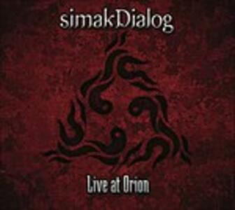 Live at Orion - CD Audio di Simakdialog