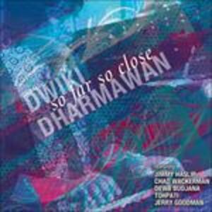 So Far So Close - CD Audio di Dwiki Dharmawan