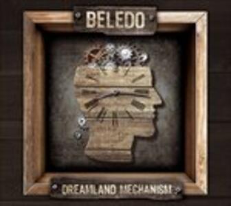 Dreamland Mechanism - CD Audio di Beledo
