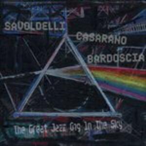 The Great Jazz Gig in the Sky - CD Audio di Raffaele Casarano,Boris Savoldelli,Marco Bardoscia