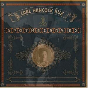 Apothecary Rx - CD Audio di Carl Hancock Rux