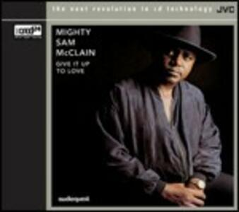 Give it Up to Love - XRCD di Mighty Sam McClain