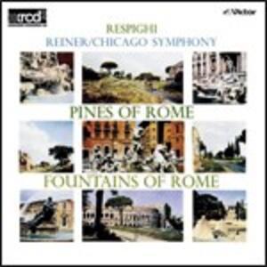Pini di Roma - Fontane di Roma - XRCD di Ottorino Respighi,Fritz Reiner,Chicago Symphony Orchestra