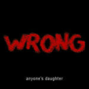 Wrong - CD Audio di Anyone's Daughter