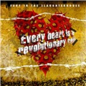 Every Heart Is a Revolutionary - CD Audio di Fury in the Slaughterhouse