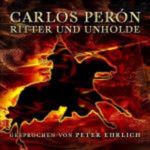 Ritter und Unholde - CD Audio di Carlos Perón